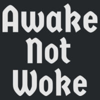 Awake Not Woke Tee! Design